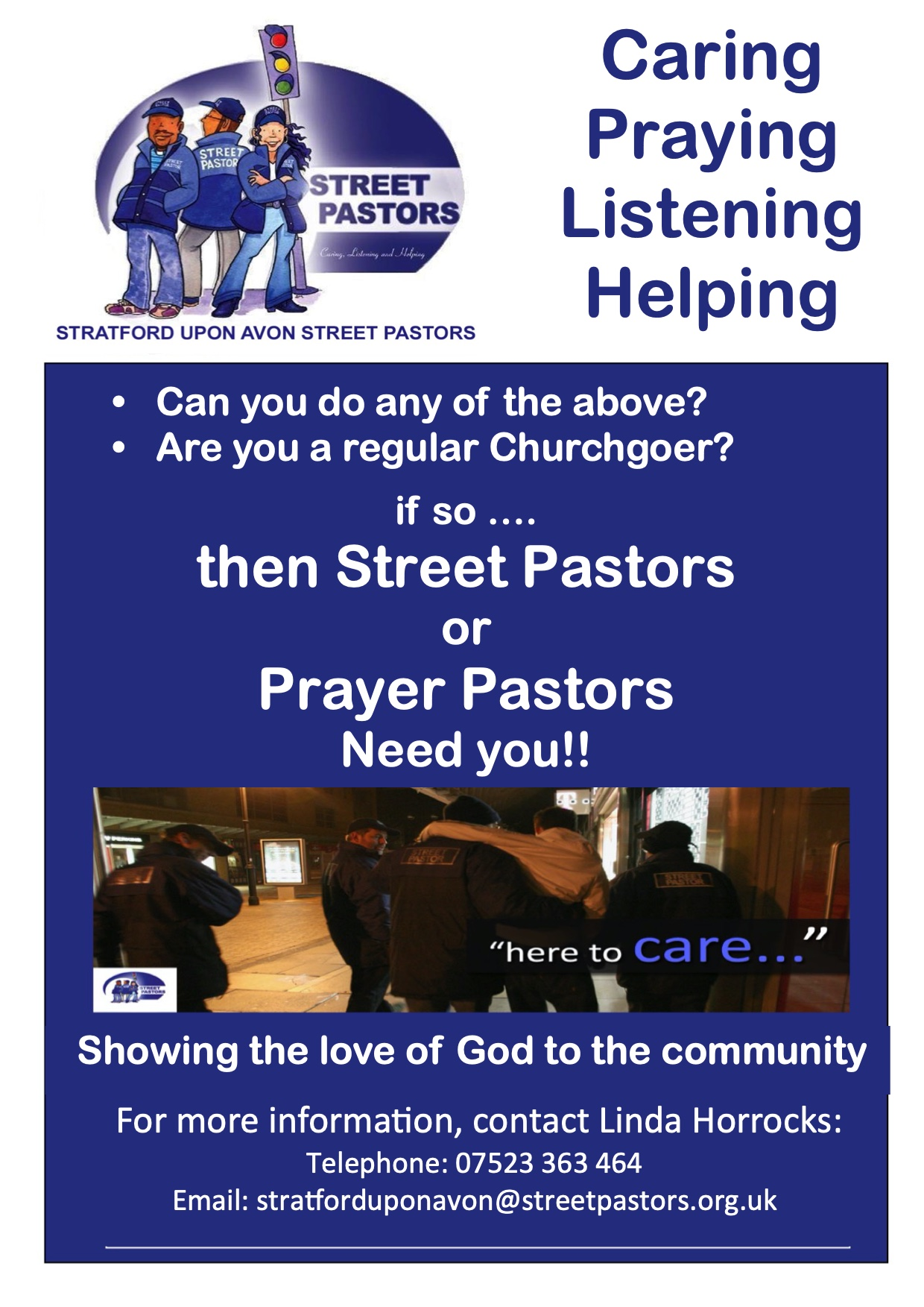 Can you care, pray, listen or help? Are you a regular church goer? If so then Street Pastors or Prayer Pastors need you!